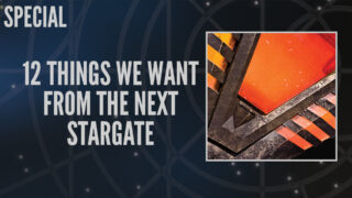 12 Things We Want From the Next Stargate (Dial the Gate)