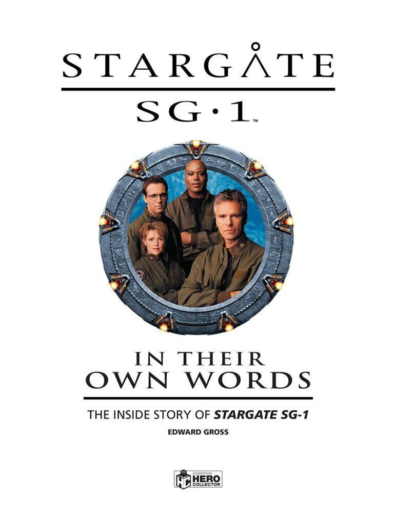 Stargate SG-1: In Their Own Words Volume 1: The Inside Story of Stargate SG-1